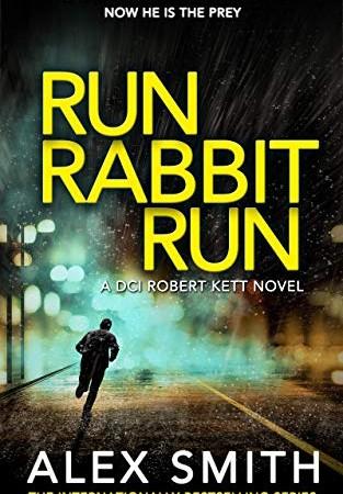 Run Rabbit Run (DCI Kett 5) By Alex Smith Release Date? 2020 Mystery Releases