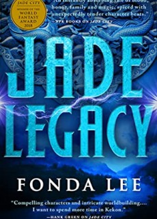 Jade Legacy (The Green Bone Saga 3) Release Date? 2021 Fonda Lee New Releases
