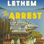 When Does The Arrest Come Out? 2020 Jonathan Lethem New Releases