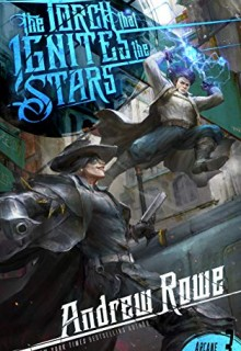 The Torch That Ignites The Stars (Arcane Ascension 3) Release Date? 2020 Andrew Rowe New Releases