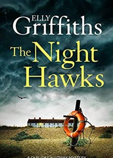 The Night Hawks (Ruth Galloway Mystery 13) Release Date? 2021 Elly Griffiths New Releases