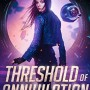 Threshold Of Annihilation (Firebird Chronicles 3) Release Date? 2020 T A White New Releases