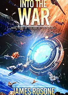 When Will Into The War (Rise Of The Republic 3) By James Rosone Release? 2020 Sci-Fi Releases