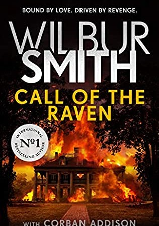 When Does Call Of The Raven (Ballantyne Series) Come out? 2021 Wilbur Smith With Corban Addison Paperback Releases