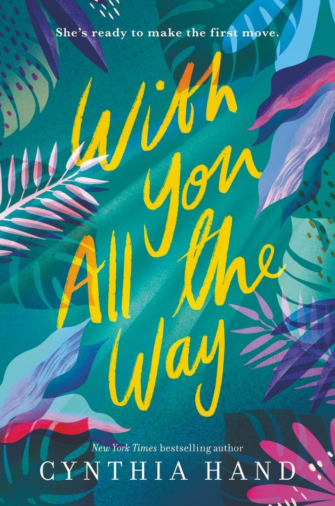 When Will With You All The Way Release? 2021 Cynthia Hand New Releases