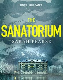 The Sanatorium By Sarah Pearse Release Date? 2021 Mystery Thriller Releases