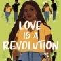 Love Is As Revolution By Renée Watson Release Date? 2021 YA Contemporary Romance