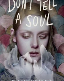 Don't Tell A Soul By Kirsten Miller Release Date? 2021 YA Horror & Thriller Releases
