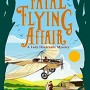 When Will The Fatal Flying Affair (Lady Hardcastle Mysteries 7) Release? 2020 T.E. Kinsey New Releases