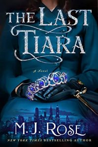 When Does The Last Tiara Release? 2021 M.J. Rose New Releases