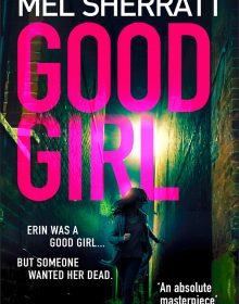 When Will Good Girl (DS Grace Allendale 4) Release? 2020 Mel Sherratt New Releases