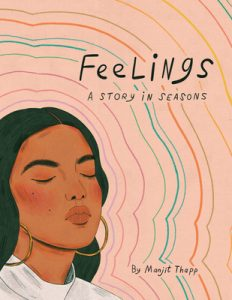 When Does Feelings By Manjit Thapp Come Out? 2021 Sequential Art & Nonfiction Releases