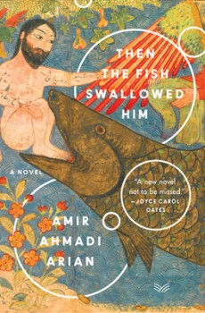 Then The Fish Swallowed Him By Amir Ahmadi Arian Release Date? 2021 Cultural & Political Fiction