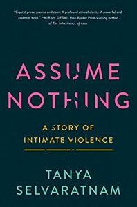 Assume Nothing By Tanya Selvaratnam Release Date? 2021 Memoir & Nonfiction Releases