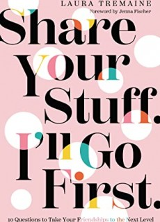 When Will Share Your Stuff. I'll Go First. By Laura Tremaine Come Out? 2021 Nonfiction Releases