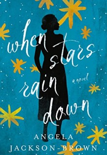 When Stars Rain Down By Angela Jackson-Brown Release Date? 2021 Historical Fiction