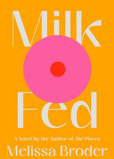 When Will Milk Fed By Melissa Broder Release? 2021 LGBT Contemporary Releases