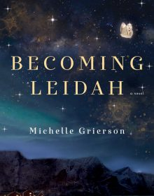 When Does Becoming Leidah By Michelle Grierson Come Out? 2021 Literary Fiction Releases