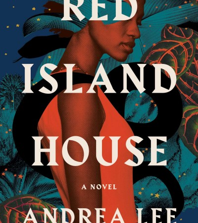 When Will Red Island House By Andrea Lee Come Out? 2021 Cultural Fiction Releases