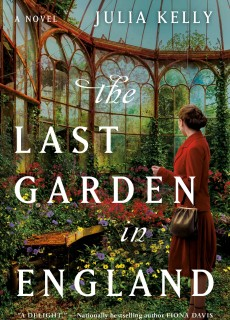The Last Garden In England By Julia Kelly Release Date? 2021 Historical Fiction Releases
