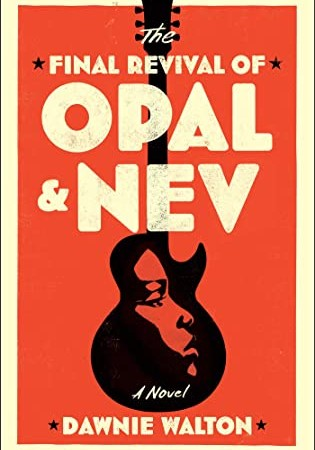 When Will The Final Revival Of Opal & Nev By Dawnie Walton Come Out? 2021 Cultural & Historical Fiction