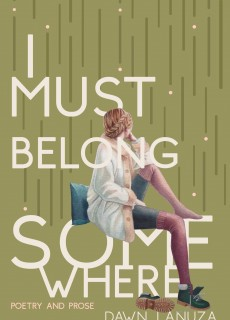 I Must Belong Somewhere By Dawn Lanuza Release Date? 2021 Poetry Releases