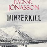 When Will Winterkill (Dark Iceland 6) By Ragnar Jónasson Release? 2020 Mystery & Thriller Releases