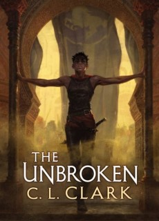 The Unbroken (Magic Of The Lost 1) By C.L. Clark Release Date? 2021 Fantasy Releases