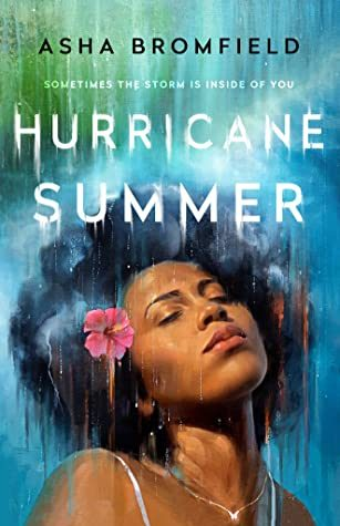 Hurricane Summer By Asha Bromfield Release Date? 2021 YA Contemporary Romance