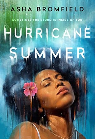 Hurricane Summer By Asha Bromfield Release Date? 2021 YA Contemporary Romance