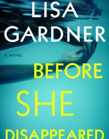 When Does Before She Disappeared Release? 2021 Lisa Gardner New Releases