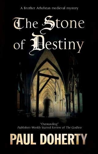 The Stone Of Destiny By Paul Doherty Release Date? 2021 Historical Fiction