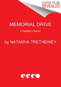 Memorial Drive By Natasha Trethewey Release Date? 2021 Nonfiction Releases