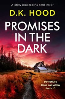 Promises In The Dark (Detectives Kane And Alton 10) By D.K. Hood Release Date? 2020 Mystery Releases