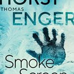Smoke Screen (Blix & Ramm Book 2) By Thomas Enger & Jørn Lier Horst Release Date? 2020 Crime Thriller Releases