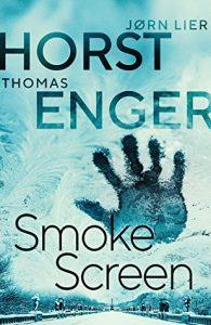 Smoke Screen (Blix & Ramm Book 2) By Thomas Enger & Jørn Lier Horst Release Date? 2020 Crime Thriller Releases