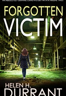 Forgotten Victim By Helen H Durrant Release Date? 2020 Mystery (Kindle) Releases