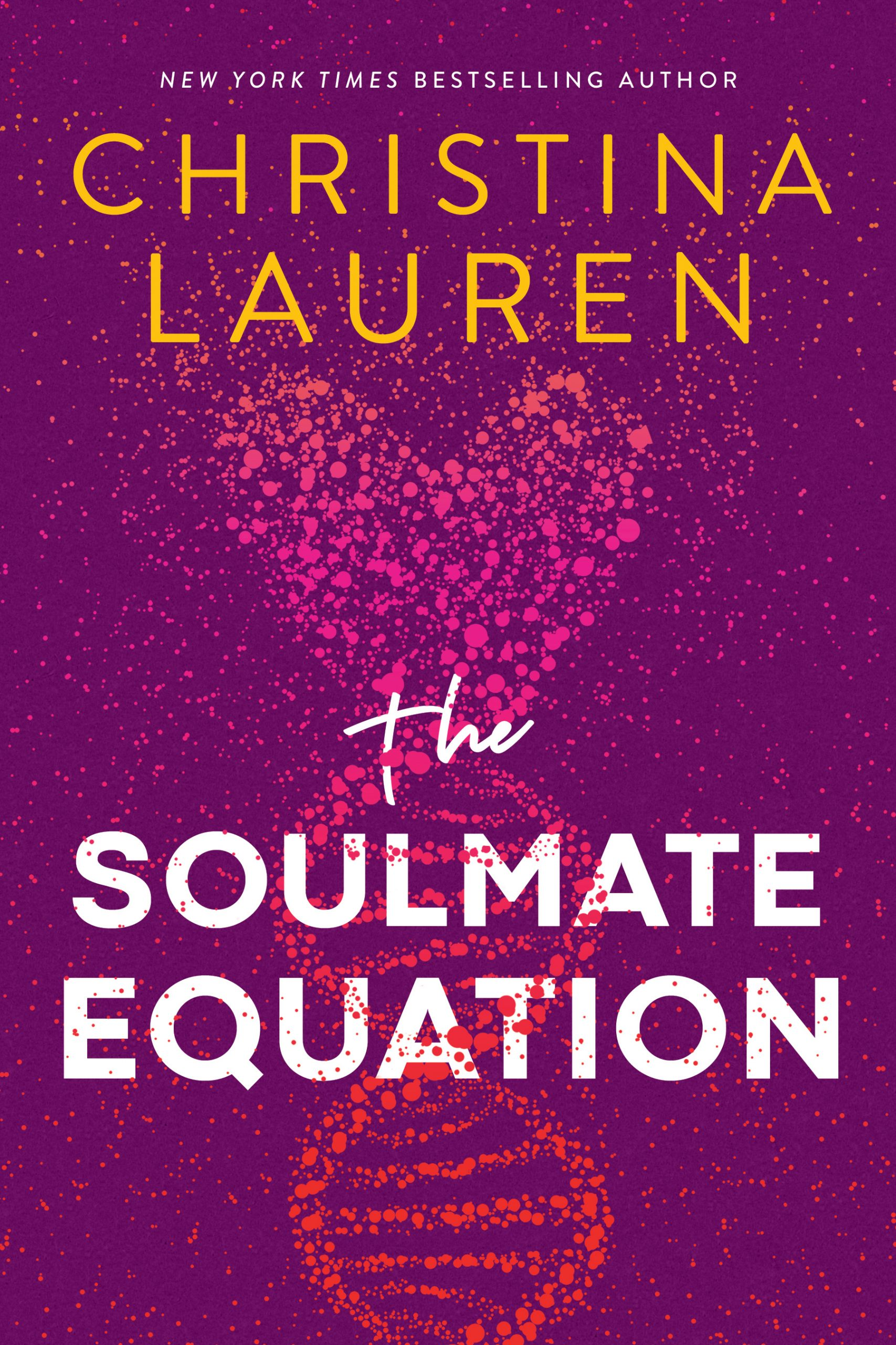 The Soulmate Equation Release Date? 2021 Christina Lauren New Releases