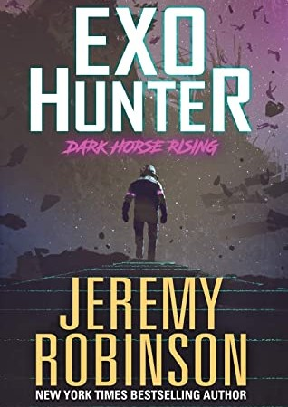 Exo-Hunter By Jeremy Robinson Release Date? 2020 Science Fiction Releases