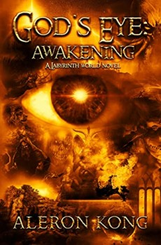 When Will God's Eye: Awakening (A Labyrinth World) By Aleron Kong Release? 2020 Fantasy Releases