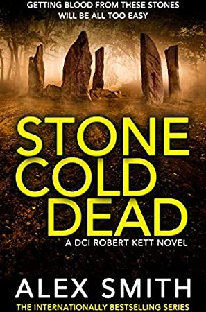 When Will Stone Cold Dead (DCI Kett 6) Release? 2021 Alex Smith New Releases