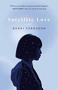 Satellite Love By Genki Ferguson Release Date? 2021 Literary Fiction Debut Releases