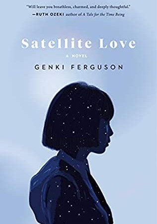 Satellite Love By Genki Ferguson Release Date? 2021 Literary Fiction Debut Releases