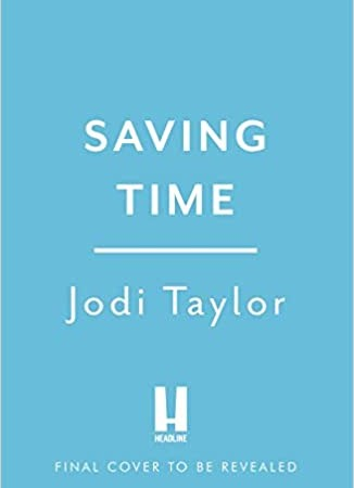 Saving Time (Time Police) Release Date? 2021 Jodi Taylor New Releases