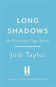 Long Shadows (Elizabeth Cage 3) Release Date? 2021 Jodi Taylor New Releases
