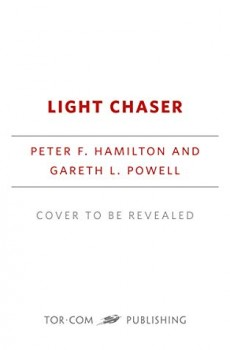Light Chaser Release Date? 2021 Peter F Hamilton & Gareth L Powell New Releases