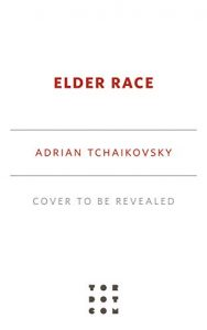 When Will Elder Race By Adrian Tchaikovsky Come Out? 2021 Fantasy Releases
