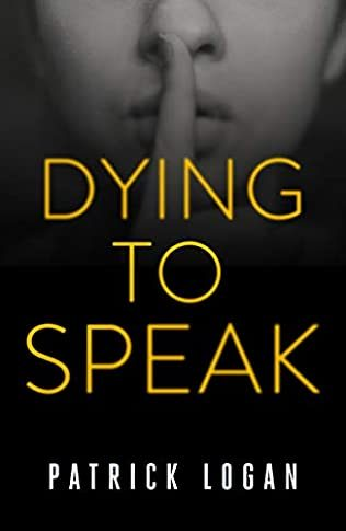 Dying To Speak (Detective Penelope June 2) Release Date? 2021 Patrick Logan New Releases