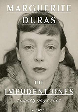 The Impudent Ones By Marguerite Duras Release Date? 2021 Literary Fiction Releases
