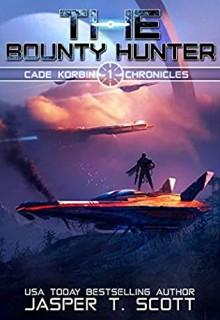 The Bounty Hunter (Jace Corbin Chronicles 1)Release Date? 2020 Jasper T Scott New Releases
